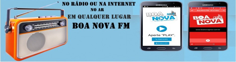 No Rádio ou na Web a Boa Nova FM vai com Você