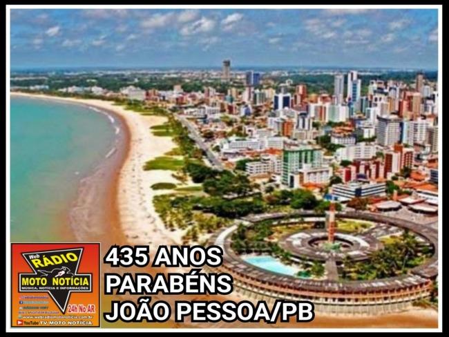 HOJE QUARTA-FEIRA DIA 05 DE AGOSTO, QUEREMOS  PARABENIZAR NOSSA CAPITAL  JOÃO PESSOA-PB
